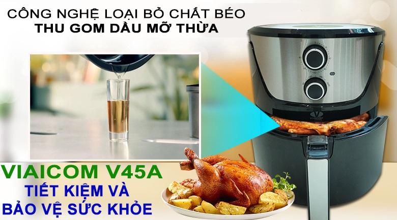 VIAICOM V45A công nghệ loại bỏ chất béo - Nồi chiên không dầu VIAICOM V45A